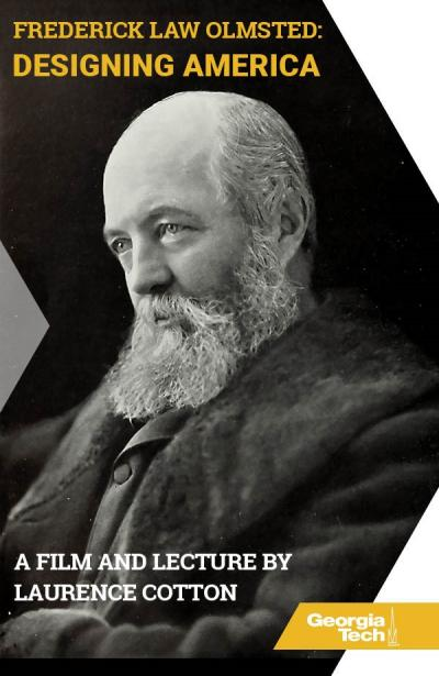 FREDERICK LAW OLMSTED: DESIGNING AMERICA BY LAURENCE COTTON