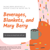 adverstisement for beverages, blankets and mary berry event