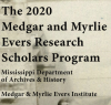 Medgar and Myrlie Evers Research Scholars Program 2020