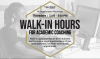 advertisement for academic coaching walk-in hours from 11-5 on Thursdays