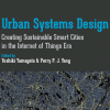 Urban Sustems Design: Creating Sustainable Smart Cities in the Internet of Things Era