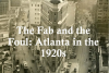 The fab and the foul: Atlanta in the 1920s